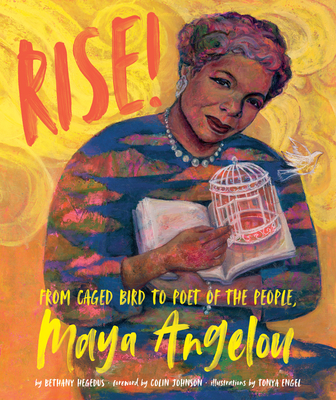 Rise!: From Caged Bird to Poet of the People, Maya Angelou Cover Image
