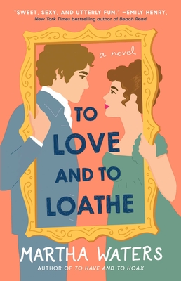 To Love and to Loathe: A Novel (The Regency Vows #2) Cover Image