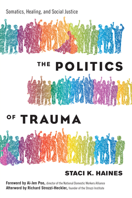 The Politics of Trauma: Somatics, Healing, and Social Justice Cover Image