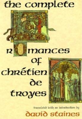 The Complete Romances of Chrétien de Troyes Cover Image