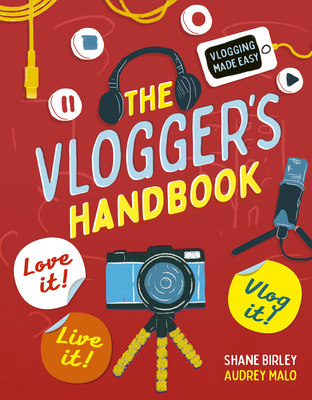 The Vlogger's Handbook: Love it! Live it! Vlog it! Cover Image