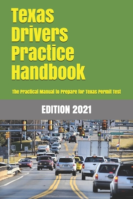 TEXAS Drivers Practice Handbook: The Manual to prepare for Texas permit test - More than 300 Questions and Answers Cover Image