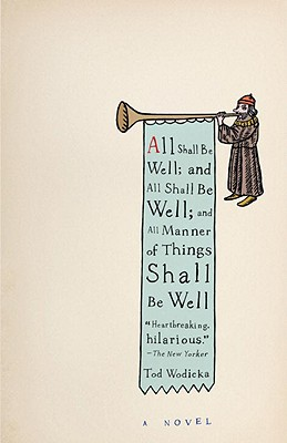All Shall Be Well; And All Shall Be Well; And All Manner of Things Shall Be Well Cover