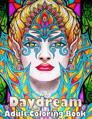 Daydream Adult Coloring Book: Amazing Coloring Book for Teens and Adults Cover Image