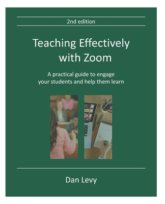 Teaching Effectively with Zoom: A practical guide to engage your students and help them learn cover