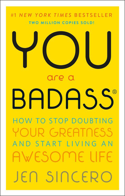 You Are a Badass: How to Stop Doubting Your Greatness & Start Living an Awesome Life Cover Image