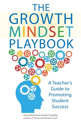 The Growth Mindset Playbook: A Teacher's Guide to Promoting Student Success (Growth Mindset for Teachers) Cover Image
