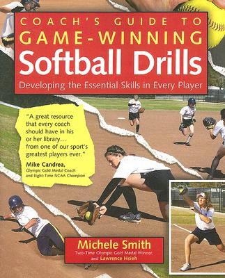 Coach's Guide to Game-Winning Softball Drills: Developing the Essential Skills in Every Player Cover Image