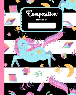 Composition Notebook: Cute Unicorn Composition Book for Girls, Kids, School, Students and Teachers with Black and White Cover Cover Image
