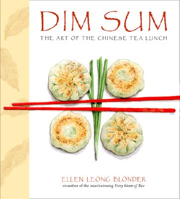 Dim Sum: The Art of Chinese Tea Lunch: A Cookbook Cover Image