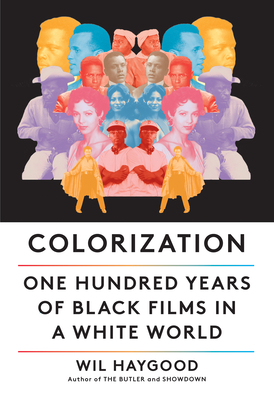 Colorization: One Hundred Years of Black Films in a White World Cover Image