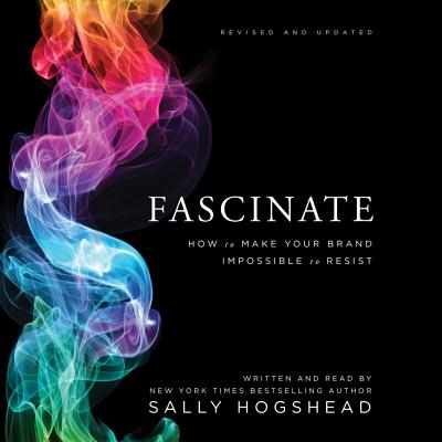 Fascinate: How to Make Your Brand Impossible to Resist Cover Image