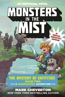 Monsters in the Mist: The Mystery of Entity303 Book Two: A Gameknight999 Adventure: An Unofficial Minecrafter's Adventure Cover Image