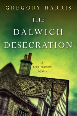 The Dalwich Desecration (A Colin Pendragon Mystery #4) Cover Image