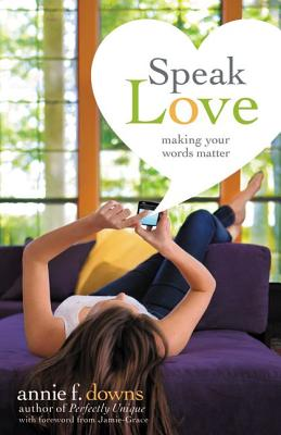 Speak Love: Making Your Words Matter Cover Image