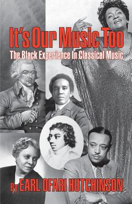 It's Our Music Too: The Black Experience in Classical Music Cover Image