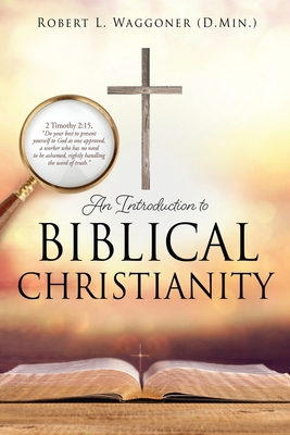 An Introduction to Biblical Christianity Cover Image