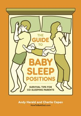 The Guide to Baby Sleep Positions: Survival Tips for Co-Sleeping Parents Cover Image