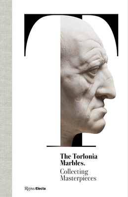 The Torlonia Marbles: Collecting Masterpieces Cover Image
