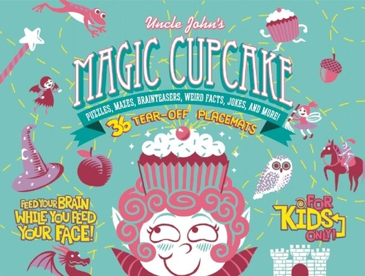 Uncle John's Magic Cupcake: 36 Tear-off Placemats FOR KIDS ONLY! Cover Image
