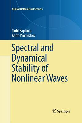 Spectral and Dynamical Stability of Nonlinear Waves (Applied Mathematical Sciences #185) Cover Image