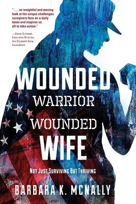 Wounded Warrior, Wounded Wife: Not Just Surviving But Thriving Cover Image