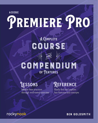 Adobe Premiere Pro: A Complete Course and Compendium of Features Cover Image
