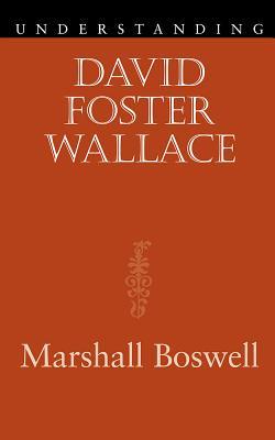 Understanding David Foster Wallace (Understanding Contemporary American Literature) Cover Image