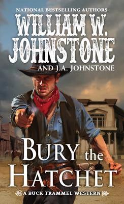 Bury the Hatchet (The Buck Trammel Western #2) Cover Image