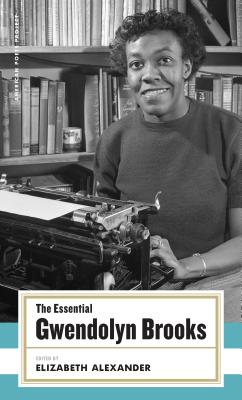 The Essential Gwendolyn Brooks: (American Poets Project #19) Cover Image