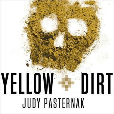 Yellow Dirt Lib/E: An American Story of a Poisoned Land and a People Betrayed Cover Image