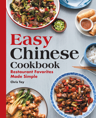 Easy Chinese Cookbook: Restaurant Favorites Made Simple Cover Image