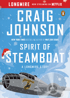 Spirit of Steamboat: A Longmire Story (Longmire Mysteries) Cover Image