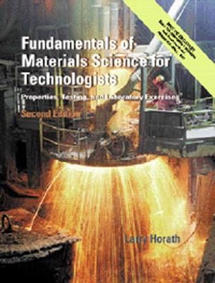 Fundamentals of Materials Science for Technologists: Properties, Testing, and Laboratory Exercises [With CDROM] Cover Image
