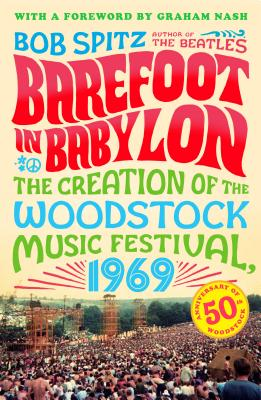 Barefoot in Babylon: The Creation of the Woodstock Music Festival, 1969 Cover Image