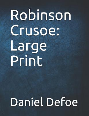 Robinson Crusoe: Large Print Cover Image