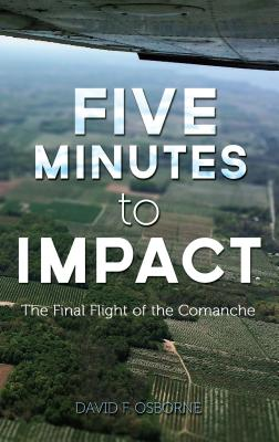 Five Minutes to Impact: The Final Flight of the Comanche Cover Image