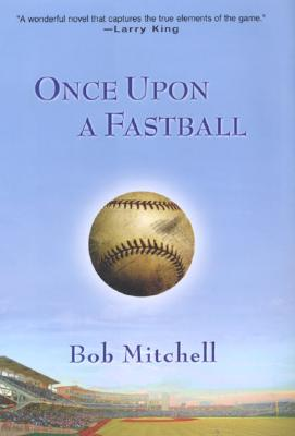 Once Upon a Fastball Cover