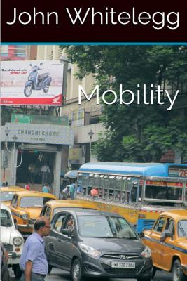 Mobility: A new urban design and transport planning philosophy for a sustainable future Cover Image