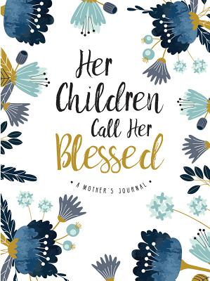 Cover for Her Children Call Her Blessed (Signature Journals)