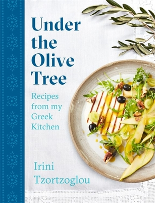 Under the Olive Tree: Recipes from my Greek Kitchen Cover Image