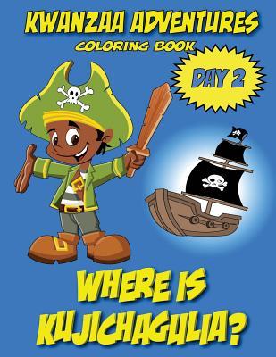 Kwanzaa Adventures Coloring Book: Where is Kujichagulia? Cover Image