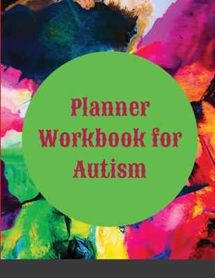 Planner Workbook for Autism: Journal For People With Beautiful Autistic Person In Their Life, To Document Child's Learning, Progress and ... Child Cover Image