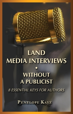 Land Media Interviews Without a Publicist: 8 Essential Keys for Authors Cover Image