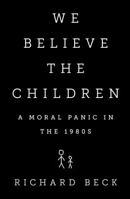 We Believe the Children: A Moral Panic in the 1980s Cover Image