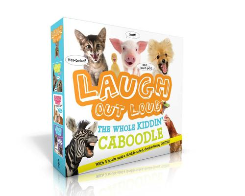 Laugh Out Loud The Whole Kiddin' Caboodle (With 3 books and a double-sided, double-funny POSTER!): Laugh Out Loud Animals; Laugh Out Loud More Kitten Around; Laugh Out Loud I Ruff Jokes; Cover Image