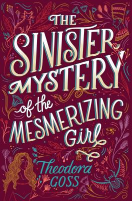 The Sinister Mystery of the Mesmerizing Girl (The Extraordinary Adventures of the Athena Club #3) Cover Image