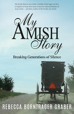 My Amish Story: Breaking Generations of Silence Cover Image