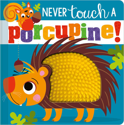 Never Touch a Porcupine! Cover Image