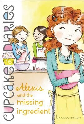Alexis and the Missing Ingredient (Cupcake Diaries #16) Cover Image